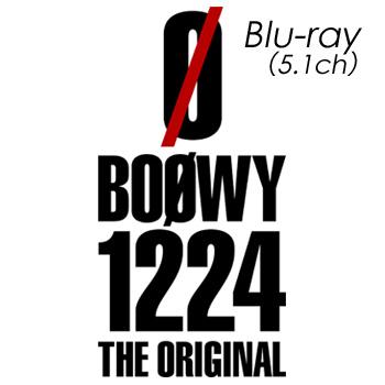 BOØWY 1224 -THE ORIGINAL- Blu-ray(5.1ch)